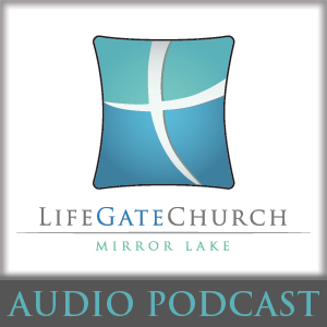 LifeGate Church At Mirror Lake Audio Podcast